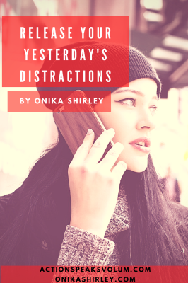 Release Your Yesterday's Distractions
